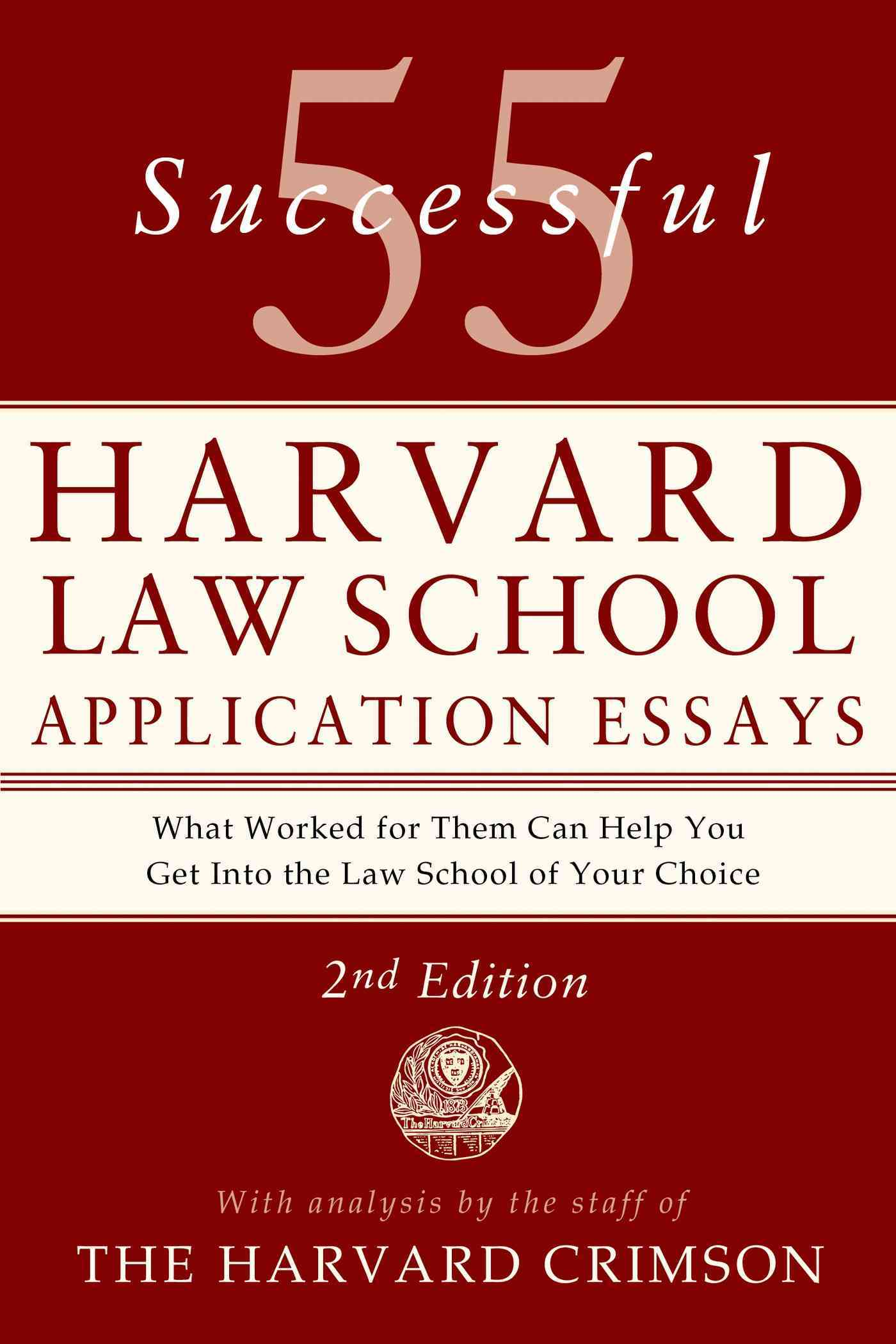 55 Successful Harvard Law School Application Essays By Harvard Crimson (COR)