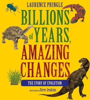 Billions of Years, Amazing Changes By Pringle, Laurence/ Jenkins, Steve (ILT)